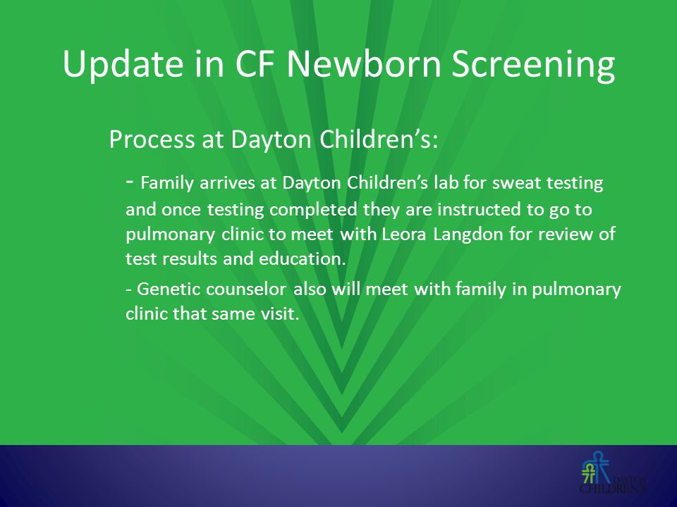 Discussion of available tests Carrier screening for parents – ACMG/ACOG recommended 23 mutation panel – Expanded panels available if clinically indicated Testing for future pregnancies – Chorionic villus sampling (CVS) – Amniocentesis – Preimplantation Genetic Diagnosis (PGD) – Wait until birth
