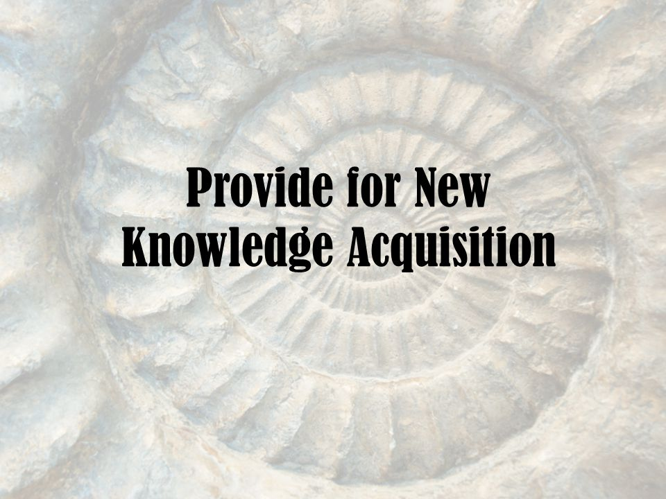 Provide for New Knowledge Acquisition