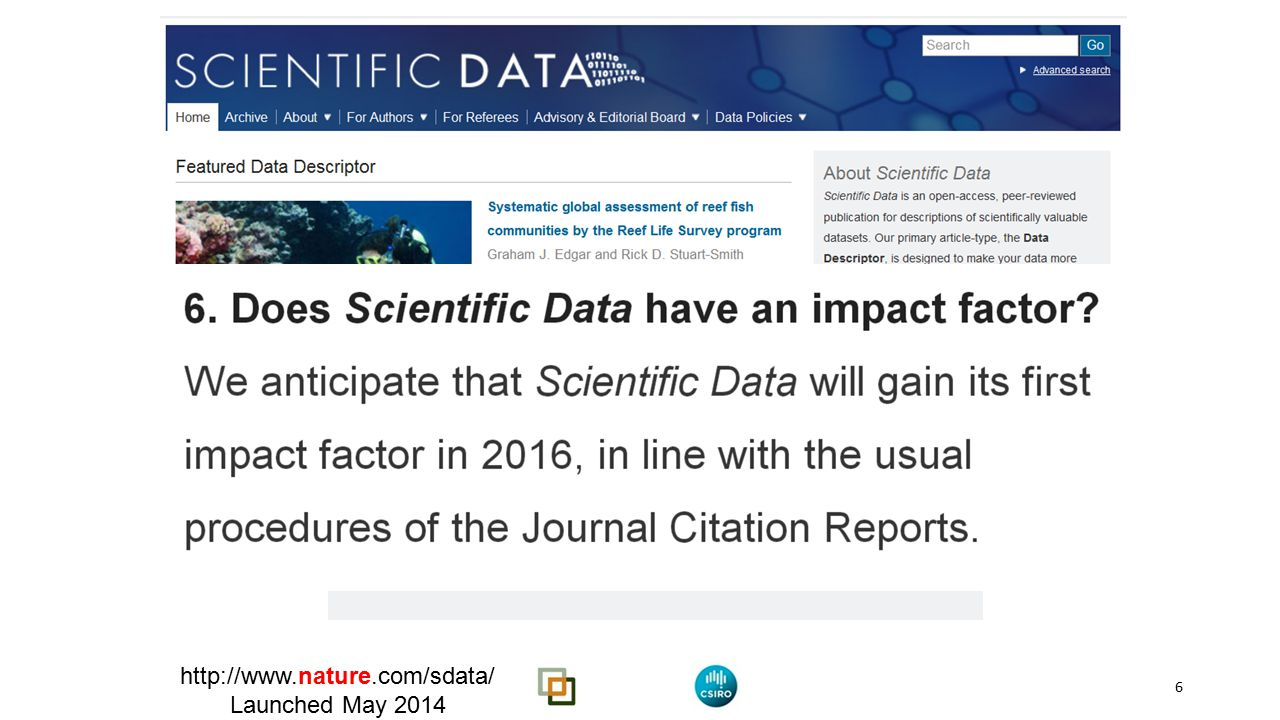 6 http://www.nature.com/sdata/ Launched May 2014