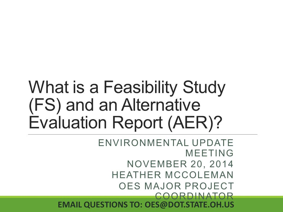 What is a Feasibility Study (FS) and an Alternative Evaluation Report (AER).