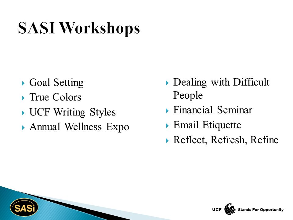  Goal Setting  True Colors  UCF Writing Styles  Annual Wellness Expo  Dealing with Difficult People  Financial Seminar  Email Etiquette  Refle