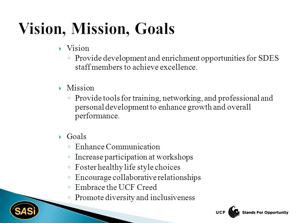  Vision ◦ Provide development and enrichment opportunities for SDES staff members to achieve excellence.