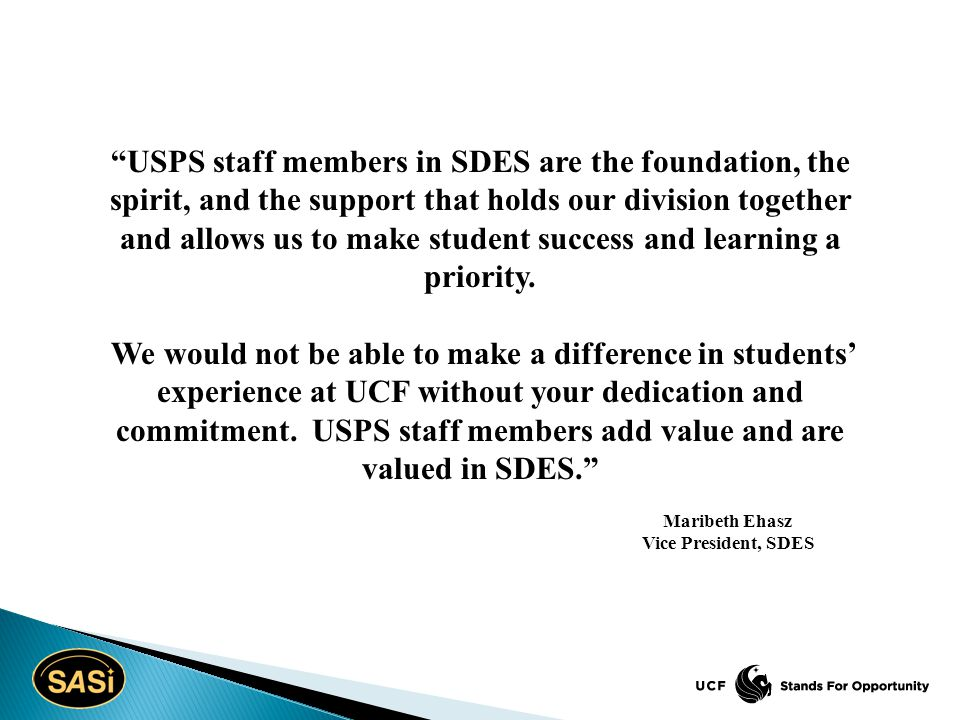 """""""USPS staff members in SDES are the foundation, the spirit, and the support that holds our division together and allows us to make student success and"""