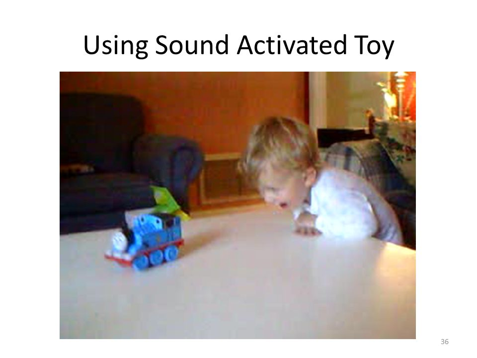 Using Sound Activated Toy 36