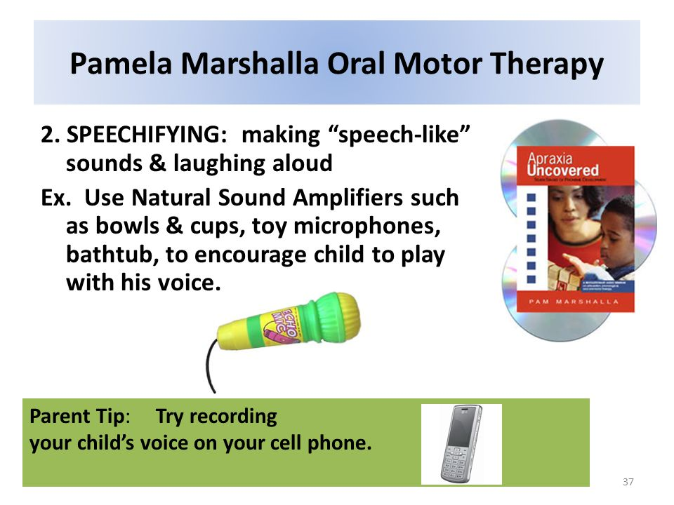 37 Pamela Marshalla Oral Motor Therapy 2.
