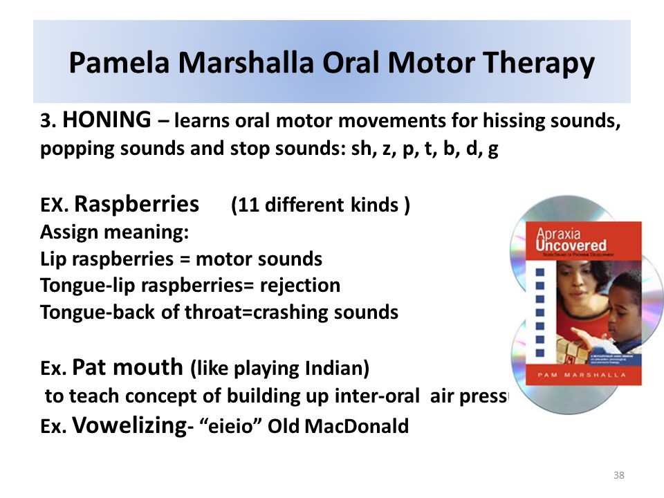 38 Pamela Marshalla Oral Motor Therapy 3.