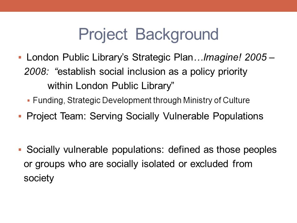 Project Background  London Public Library's Strategic Plan…Imagine.