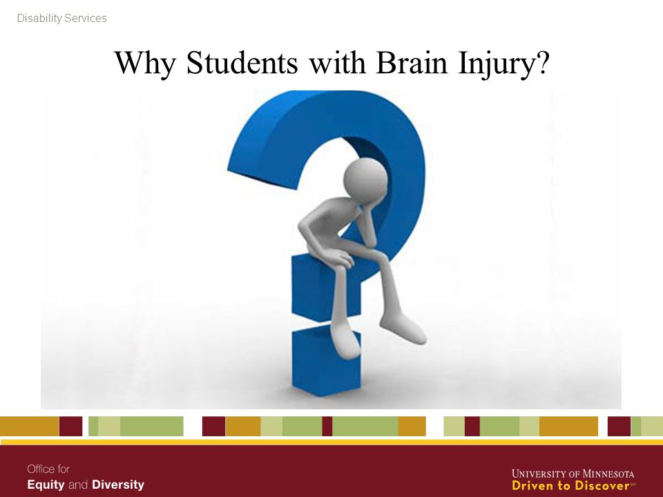 Disability Services Why Students with Brain Injury