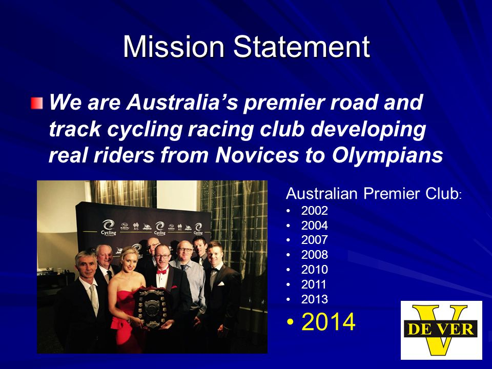 Mission Statement We are Australia's premier road and track cycling racing club developing real riders from Novices to Olympians Australian Premier Club : 2002 2004 2007 2008 2010 2011 2013 2014