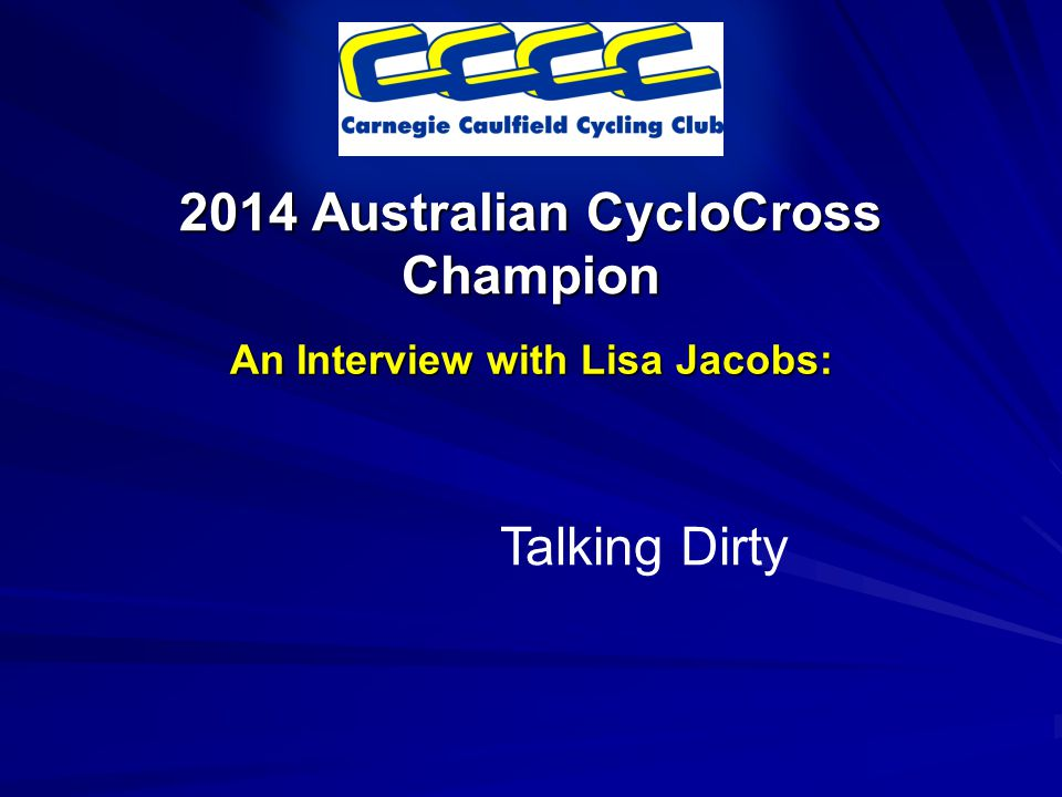 2014 Australian CycloCross Champion An Interview with Lisa Jacobs: Talking Dirty