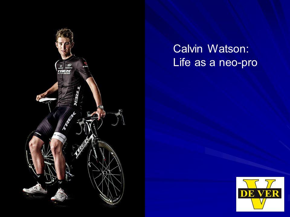 Calvin Watson: Life as a neo-pro