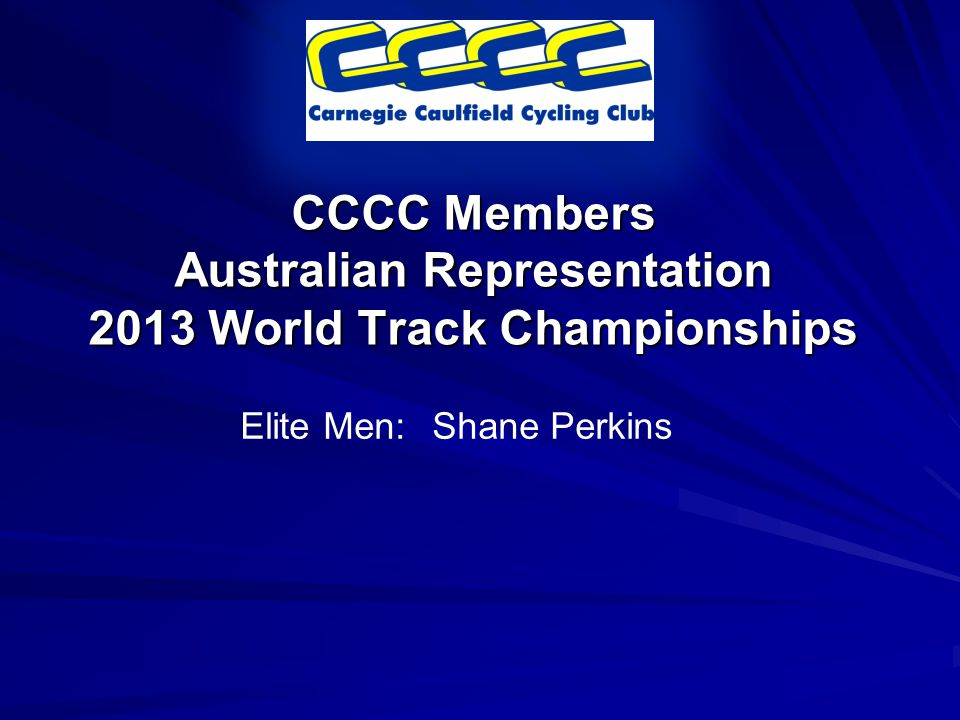 CCCC Members Australian Representation 2013 World Track Championships Elite Men:Shane Perkins