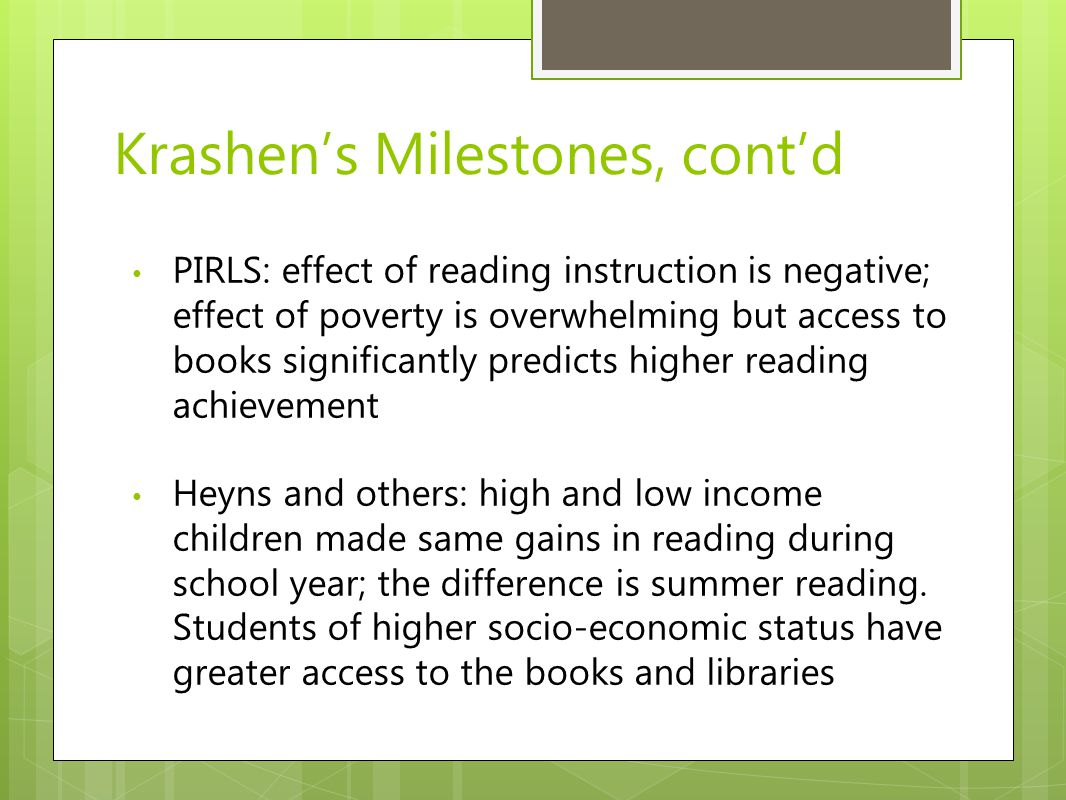 PIRLS: effect of reading instruction is negative; effect of poverty is overwhelming but access to books significantly predicts higher reading achievem
