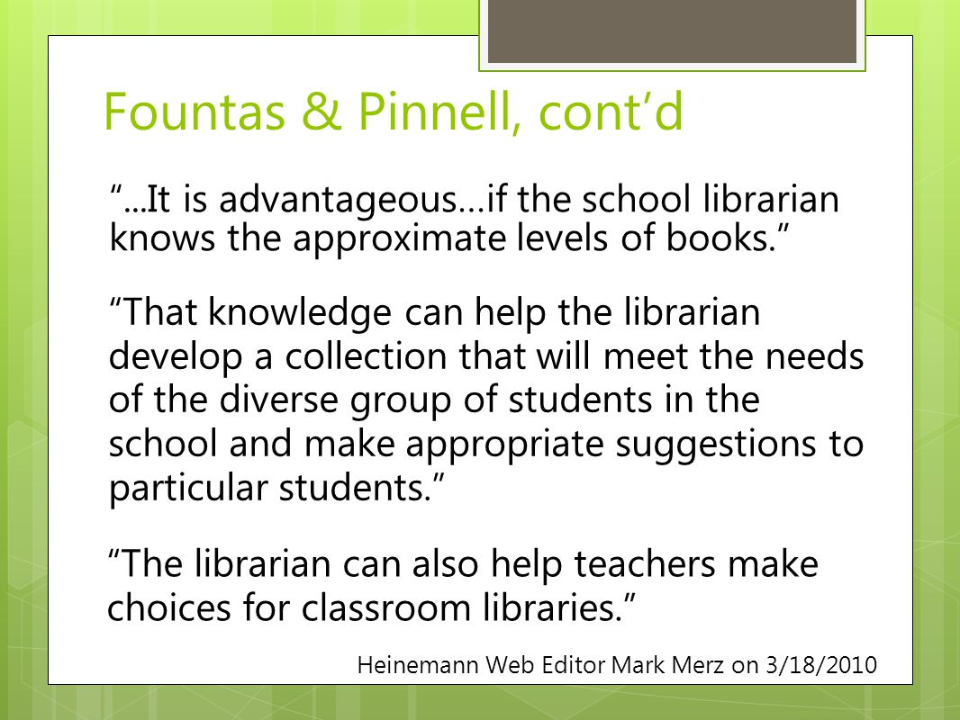"""...It is advantageous…if the school librarian knows the approximate levels of books."" Fountas & Pinnell, cont'd Heinemann Web Editor Mark Merz on 3/1"