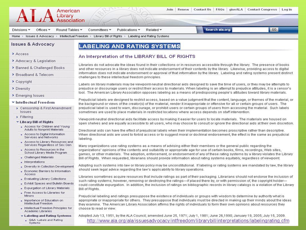 http://www.ala.org/ala/issuesadvocacy/intfreedom/librarybill/interpretations/labelingrating.cfm