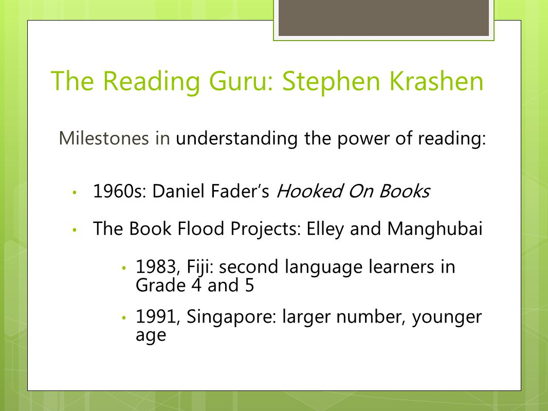 Krashen's Milestones, cont'd 2006: Trelease, home run books – the books that make a difference in a child's reading life Lance and McQuillan: NAEP scores; analysis shows positive correlation between better results and access to libraries, between access to print materials and reading success Krashen, Lee, and McQuillan replicate results: access to books predicts improvement in intermediate grades