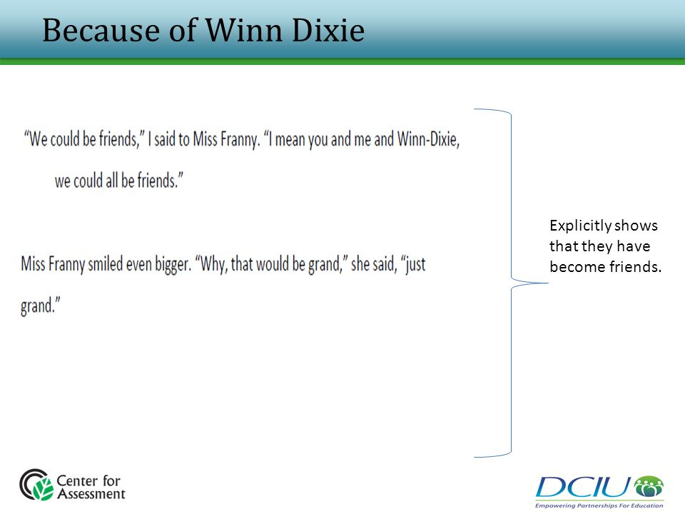 Because of Winn Dixie Explicitly shows that they have become friends.