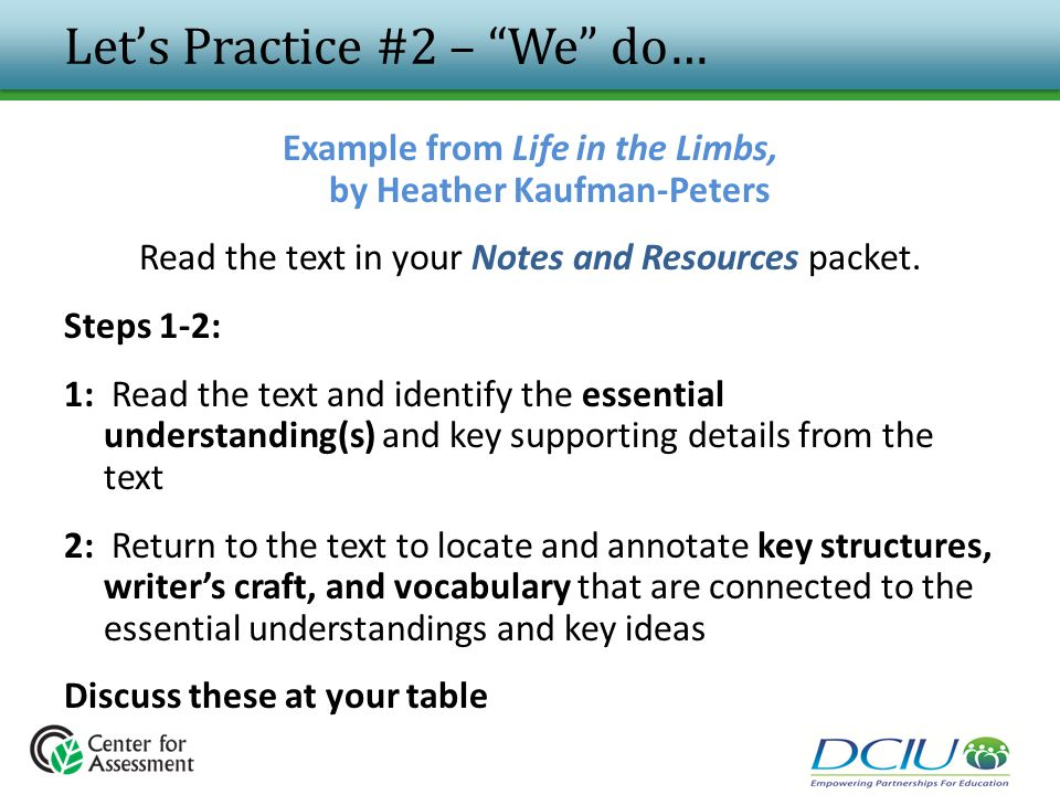 "Let's Practice #2 – ""We"" do… Example from Life in the Limbs, by Heather Kaufman-Peters Read the text in your Notes and Resources packet. Steps 1-2: 1:"
