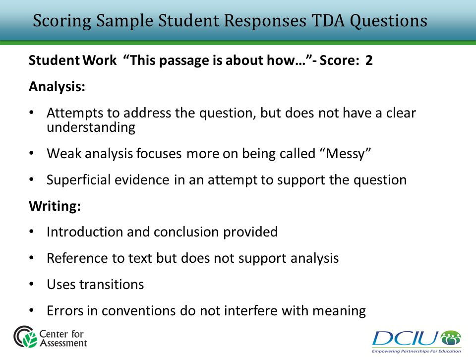 "Scoring Sample Student Responses TDA Questions Student Work ""This passage is about how…""- Score: 2 Analysis: Attempts to address the question, but doe"