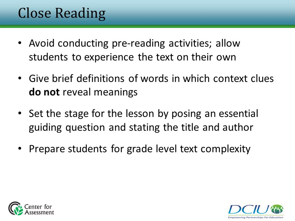 Close Reading Avoid conducting pre-reading activities; allow students to experience the text on their own Give brief definitions of words in which con