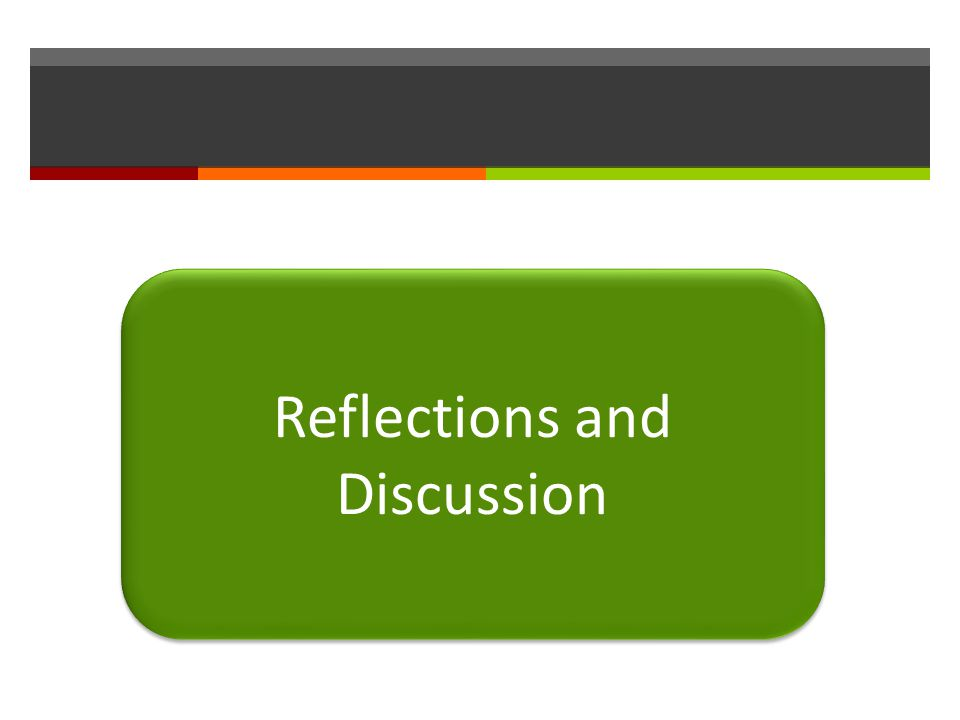 Reflections and Discussion
