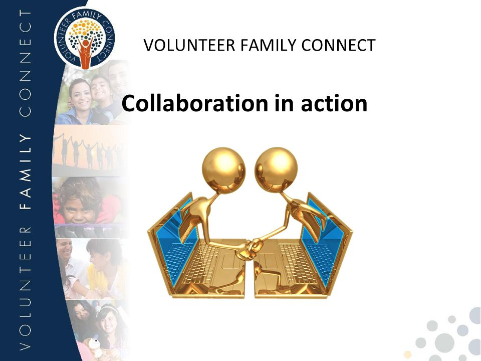 VOLUNTEER FAMILY CONNECT Collaboration in action
