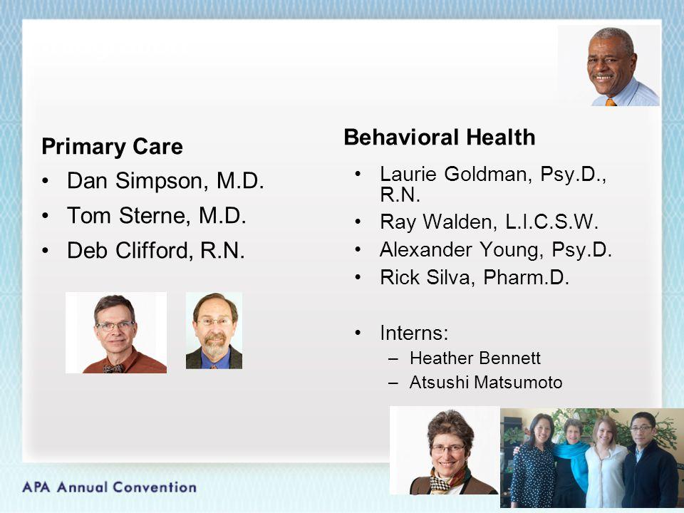 Integration Primary Care Dan Simpson, M.D. Tom Sterne, M.D.