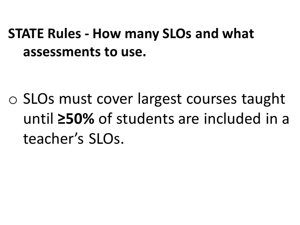 STATE Rules - How many SLOs and what assessments to use.