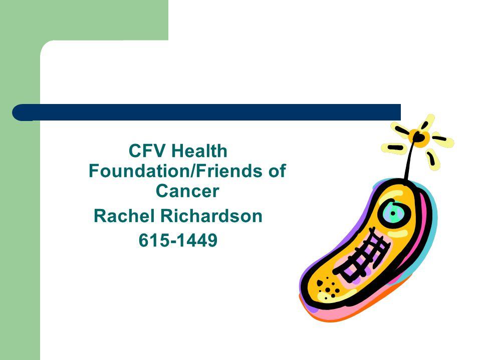CFV Health Foundation/Friends of Cancer Rachel Richardson 615-1449