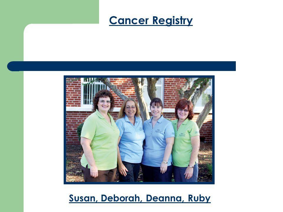 Cancer Registry Susan, Deborah, Deanna, Ruby