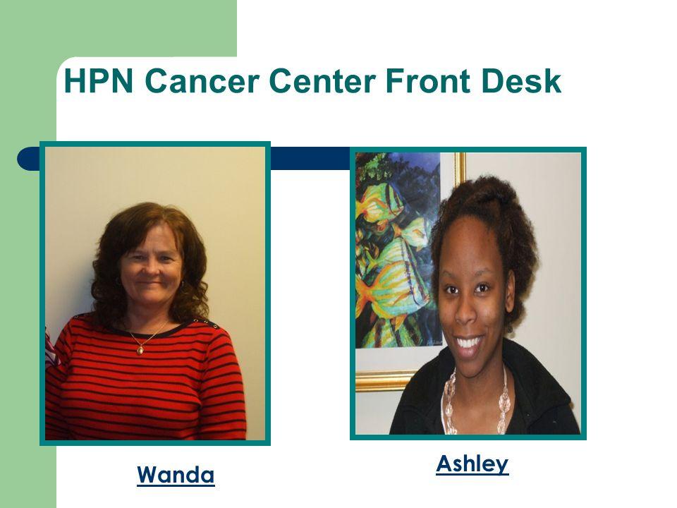 HPN Cancer Center Front Desk Wanda Ashley