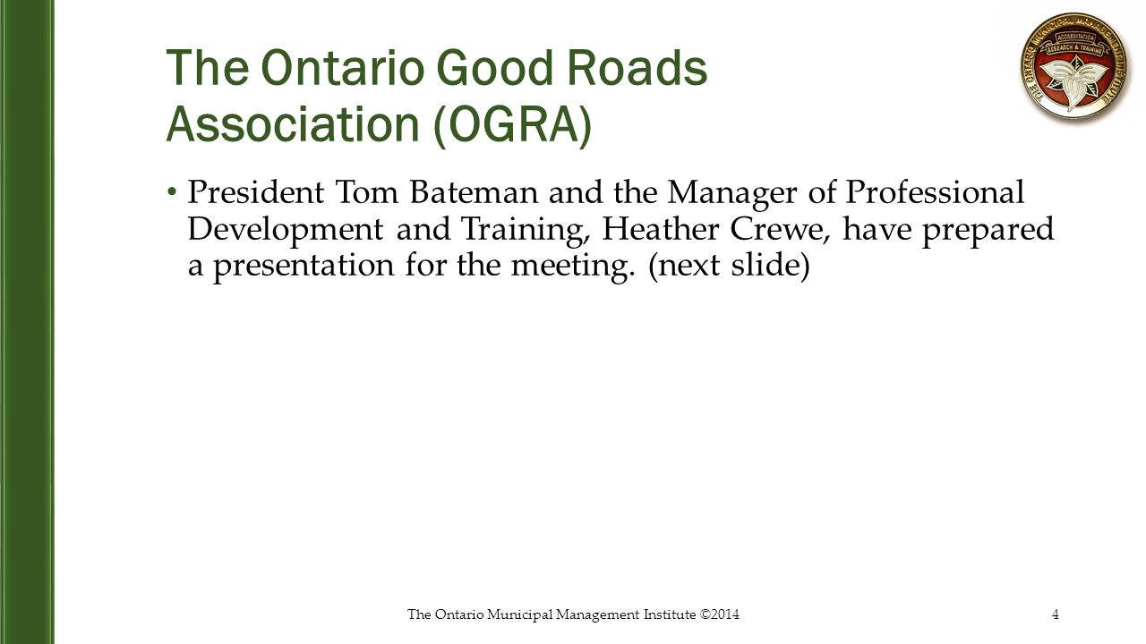 The Ontario Good Roads Association (OGRA) President Tom Bateman and the Manager of Professional Development and Training, Heather Crewe, have prepared