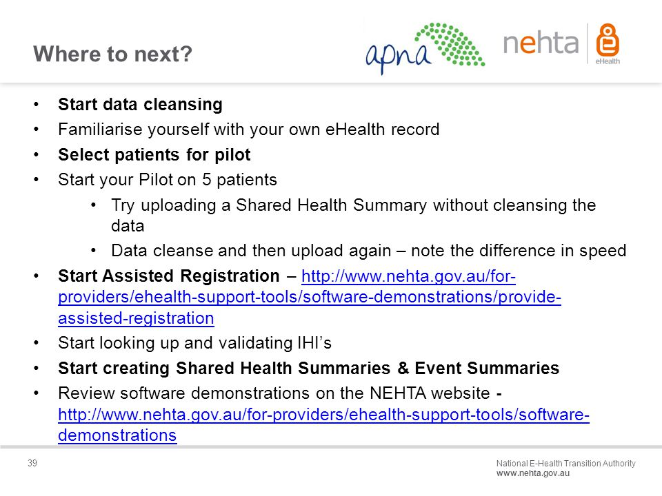 39 National E-Health Transition Authority www.nehta.gov.au Draft – Not for distribution Where to next.