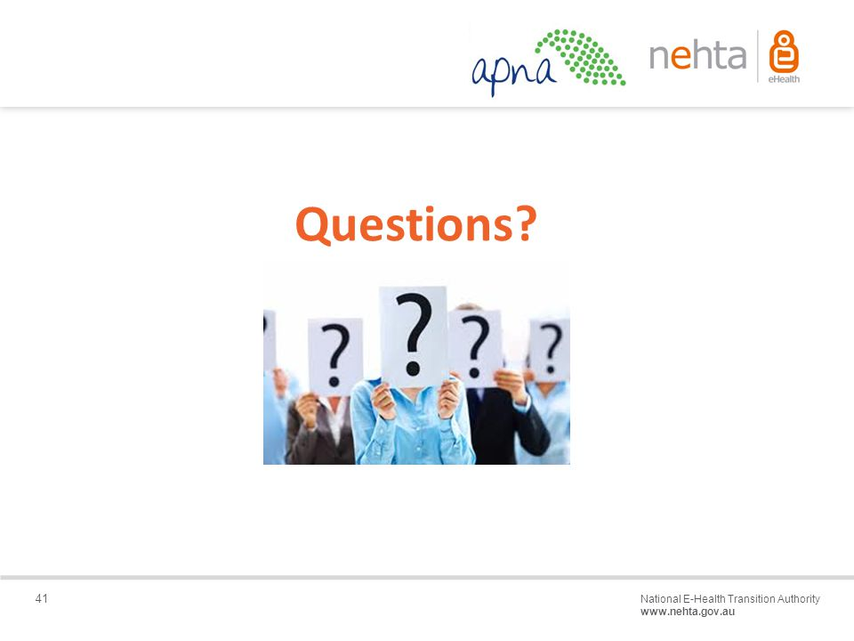 41 National E-Health Transition Authority www.nehta.gov.au Draft – Not for distribution Questions