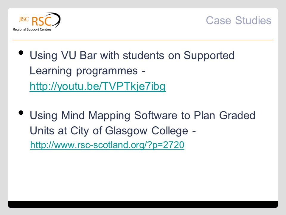 Case Studies Using VU Bar with students on Supported Learning programmes - http://youtu.be/TVPTkje7ibg http://youtu.be/TVPTkje7ibg Using Mind Mapping