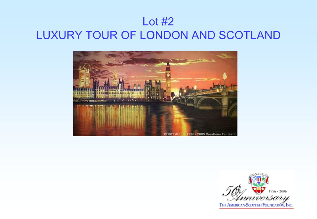 Lot #2 LUXURY TOUR OF LONDON AND SCOTLAND