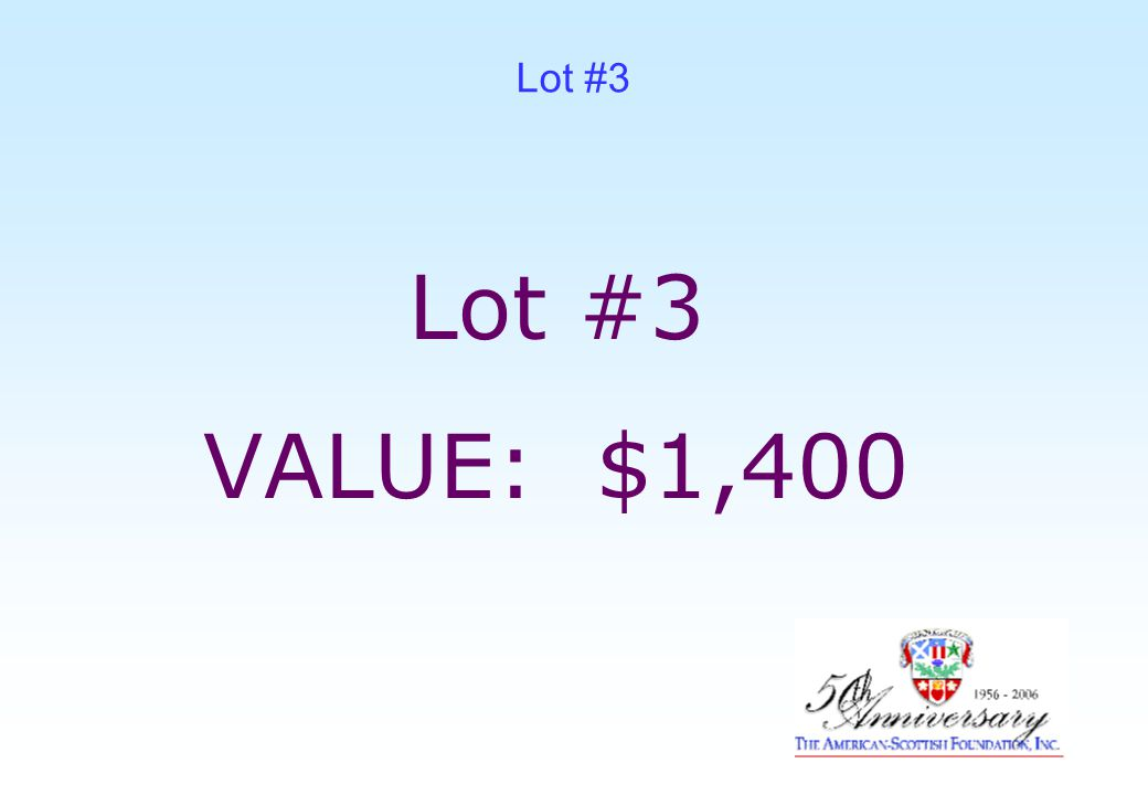 Lot #3 VALUE: $1,400