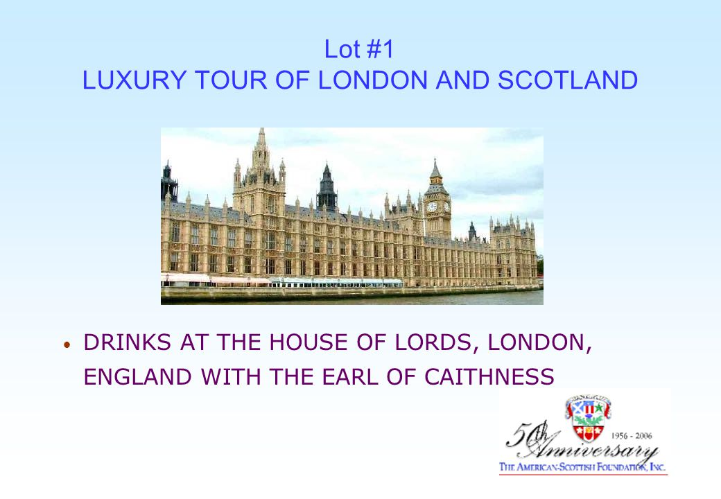 Lot #1 LUXURY TOUR OF LONDON AND SCOTLAND PERSONAL CONDUCTED TOUR OF THE COURT OF THE LORD LYON, EDINBURGH, SCOTLAND BY ROBIN BLAIR, THE LORD LYON