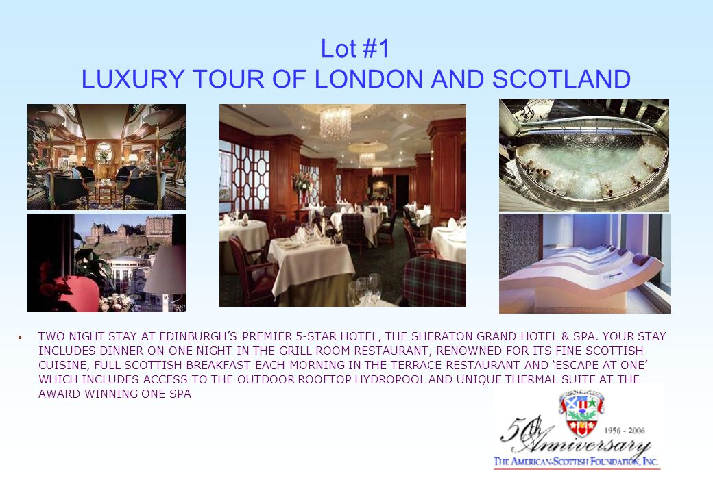 Lot #1 LUXURY TOUR OF LONDON AND SCOTLAND ONE TWIN CABIN ABOARD THE ROYAL SCOTSMAN FOR THREE NIGHTS, WESTERN DEPARTURE, MAY-OCTOBER 2007 INCLUDING ACCOMMODATIONS, MEALS, ALCOHOLIC BEVERAGES, ENTERTAINMENT AND PRIVATE TOURS