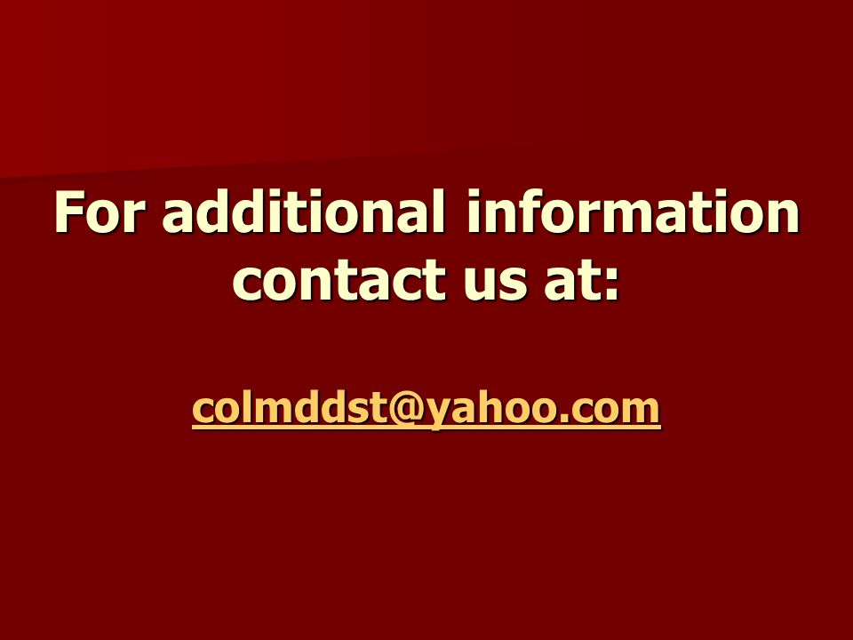 For additional information contact us at: colmddst@yahoo.com