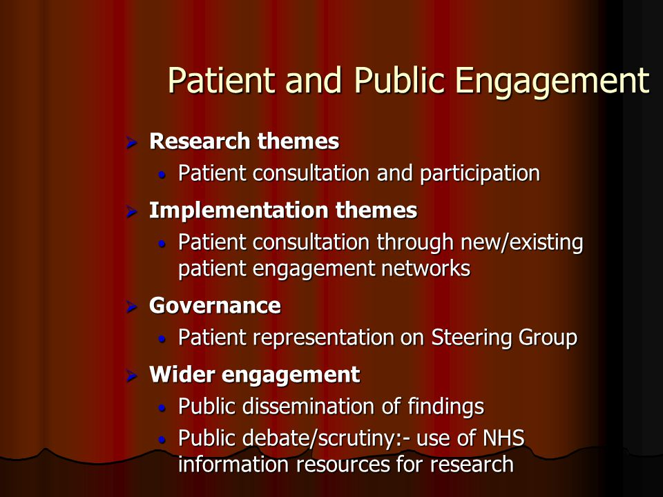Patient and Public Engagement  Research themes Patient consultation and participation Patient consultation and participation  Implementation themes