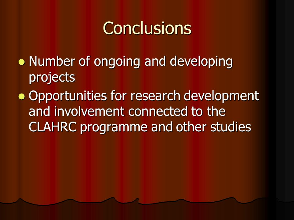 Conclusions Number of ongoing and developing projects Number of ongoing and developing projects Opportunities for research development and involvement