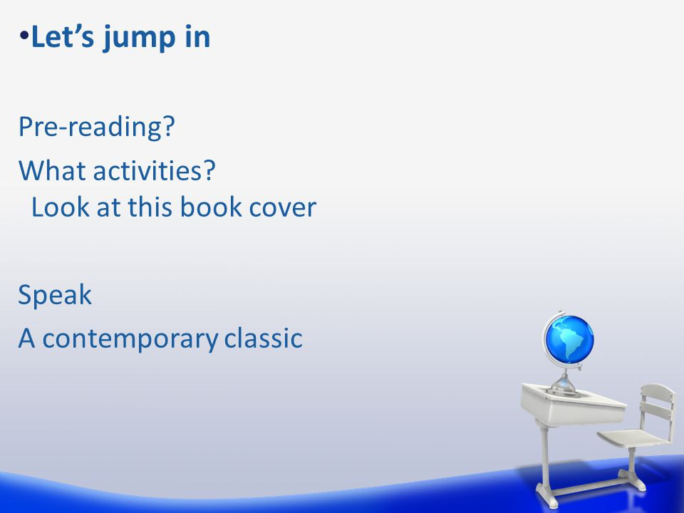 Let's jump in Pre-reading? What activities? Look at this book cover Speak A contemporary classic