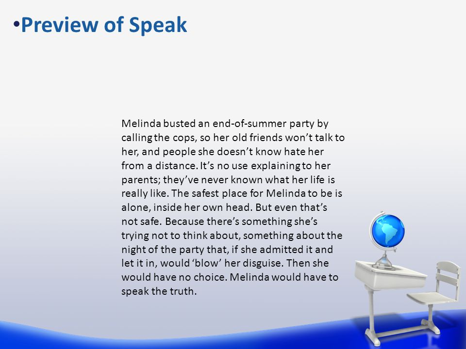 Preview of Speak Melinda busted an end-of-summer party by calling the cops, so her old friends won't talk to her, and people she doesn't know hate her
