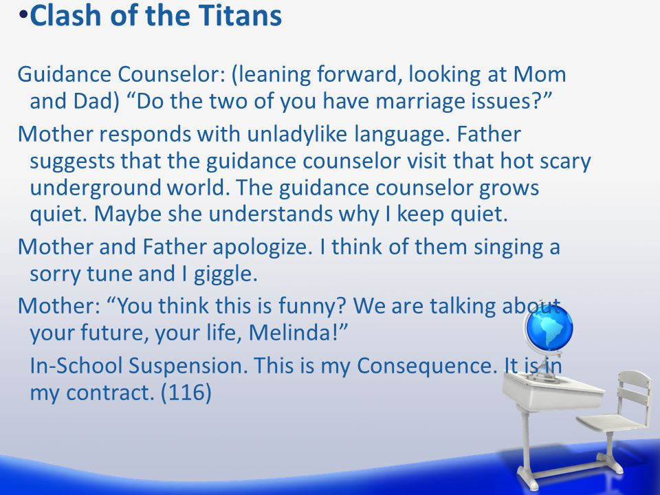 """Clash of the Titans Guidance Counselor: (leaning forward, looking at Mom and Dad) """"Do the two of you have marriage issues?"""" Mother responds with unlad"""
