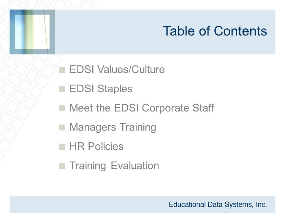 EDSI Employee Intranet  In order to access the forms and training, you will need to go to the EDSI Website (www.edsincorporated.com)www.edsincorporated.com  Click on Employee Intranet  Enter your Employee ID and Password (your last name)