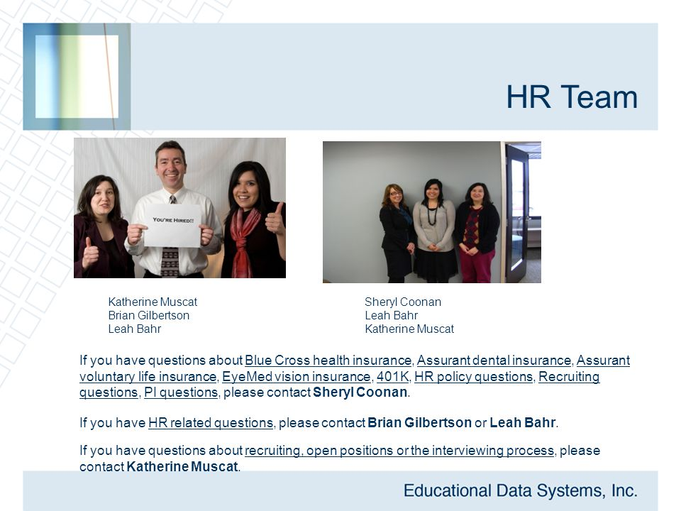 HR Team If you have HR related questions, please contact Brian Gilbertson or Leah Bahr.