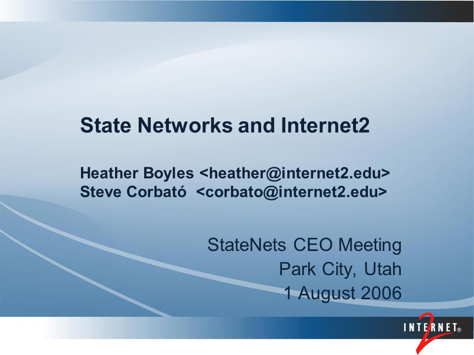 Presenter's Name StateNets in the Internet2 Community ….or why we're here Continue to be interested in State Networks' issues, concerns, opinions, challenges Heather Bruning - SEGP program Ann West - middleware The Internet2 community needs your input on the future of national advanced research and education networking