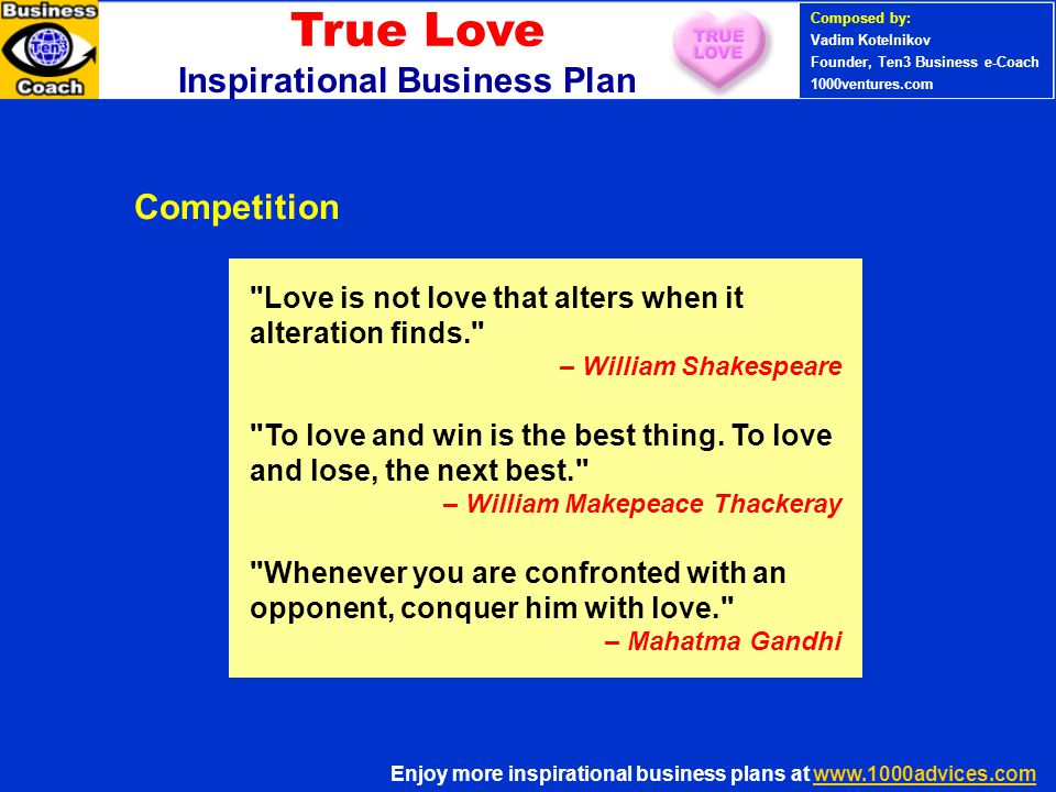 PERSONAL SUCCESS 360 (Ten3 Mini- course) Love is not love that alters when it alteration finds. – William Shakespeare To love and win is the best thing.