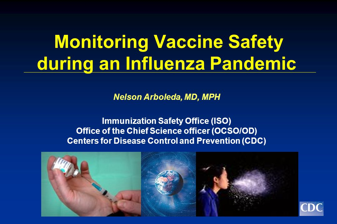Overview  Objectives for vaccine safety monitoring during an influenza pandemic.